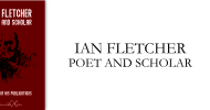 Ian Fletcher: Poet and Scholar