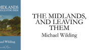The Midlands, and Leaving Them